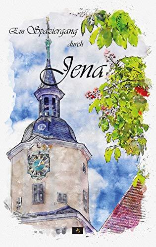 Ein Spaziergang durch Jena (German Edition)