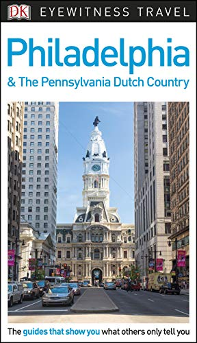 DK Eyewitness Philadelphia and the Pennsylvania Dutch Country (Travel Guide) (English Edition)