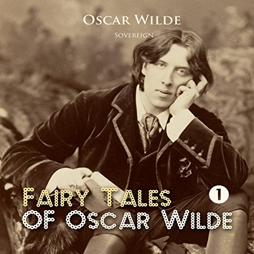 Fairy Tales of Oscar Wilde, Volume 1 audiobook cover art