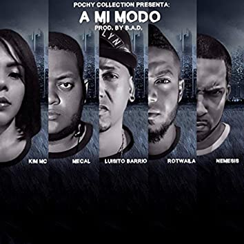 A Mi Modo (feat. Kim MC, Mecal, Luisito Barrio & Rotwaila)
