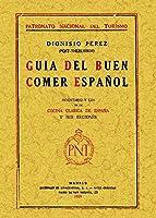 Guía del buen comer español : inventario y loa de la cocina clásica de España y sus regiones