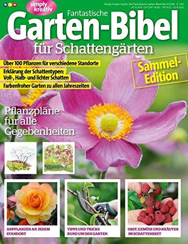 Fantastische Garten-Bibel für Schattengärten: Pflanzpläne für alle Gegebenheiten - Sammel-Edition