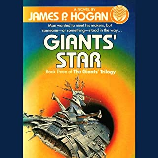 Giants' Star                   By:                                                                                                                                 James P. Hogan                               Narrated by:                                                                                                                                 John Pruden                      Length: 12 hrs and 31 mins     166 ratings     Overall 4.4