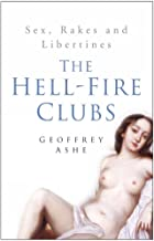 The Hell-Fire Clubs: Sex, Rakes and Libertines