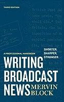 Writing Broadcast News ù Shorter, Sharper, Stronger
