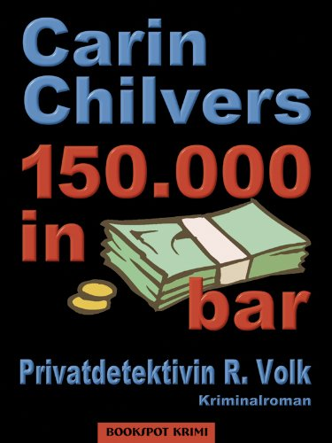 150.000 in bar: Privatdetektivin R. Volk (Edition 211)