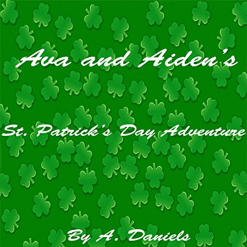 Ava and Aiden's St. Patrick's Day Adventure audiobook cover art