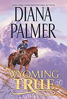 Wyoming True (Wyoming Men Book 10) by [Diana Palmer]