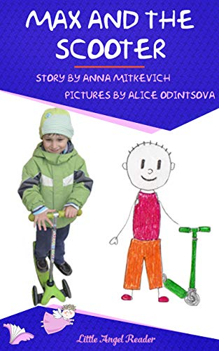 Max and the Scooter: A Short Story about One Boy Who Loved His Scooter (English Edition)