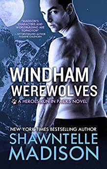 Windham Werewolves: The Complete Collection (Heroes Run in Packs Book 2) by [Shawntelle Madison]