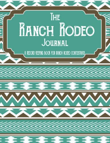 Compare Textbook Prices for The Ranch Rodeo Journal: A Record Keeping Book for Ranch Rodeo Contestants  ISBN 9798491465057 by PUBLISHING, INDIAN CREEK