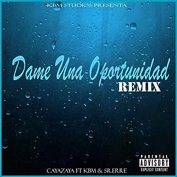 Dame Una Oportunidad (Remix)