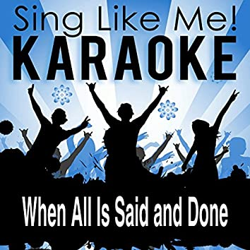 When All Is Said and Done (Karaoke Version)