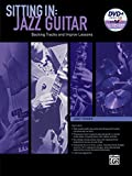 Sitting In -- Jazz Guitar: Backing Tracks and Improv Lessons (Book & DVD-ROM)