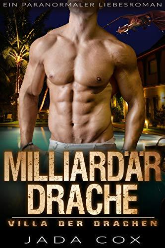 Milliardär Drache: Ein paranormaler Liebesroman (Villa der Drachen 1)