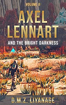 Axel Lennart and the Bright Darkness by [D.M.Z.  Liyanage]
