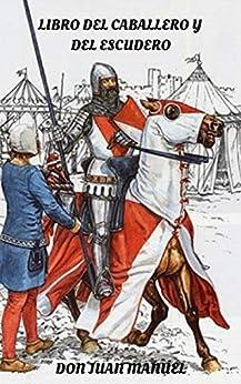 Libro del Caballero y del Escudero (castellano moderno