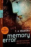 T. A. Wegberg: Memory Error oder wie mein Vater über den Jordan ging