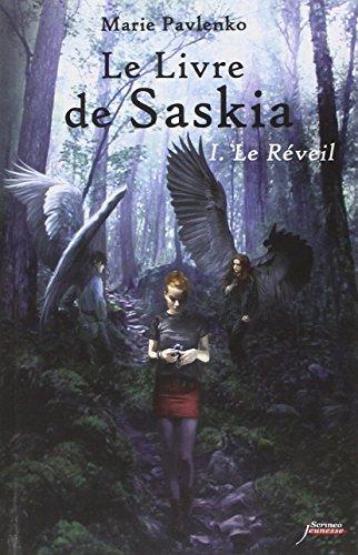 Le Livre de Saskia - Tome 1 : Le Réveil
