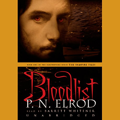 Bloodlist     The Vampire Files, Part 1              By:                                                                                                                                 P.N. Elrod                               Narrated by:                                                                                                                                 Barrett Whitener                      Length: 8 hrs and 39 mins     33 ratings     Overall 3.7