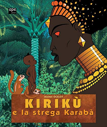 Kirikù e la strega Karabà: Le fiabe africane