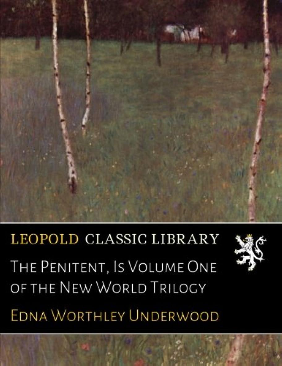 頼る感情ジーンズThe Penitent, Is Volume One of the New World Trilogy