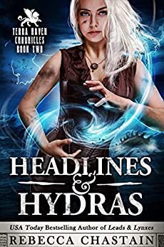Headlines & Hydras (Terra Haven Chronicles Book 2) by [Rebecca Chastain]