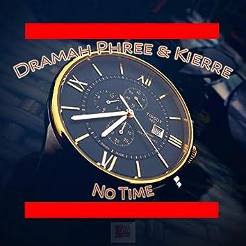 No Time (feat. Kierre)