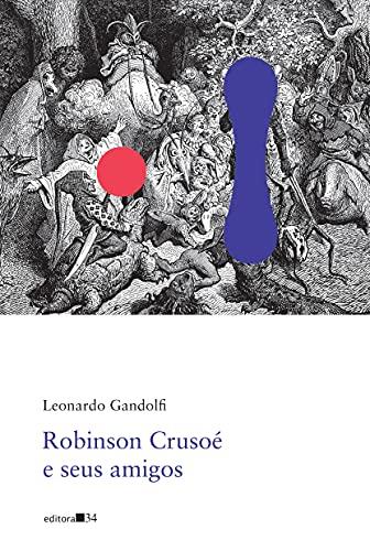 Robinson Crusoé e seus amigos (Poesia)