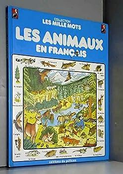 Paperback Collection Les Mille Mots Les Animaux en Francais (French Language) [French] Book