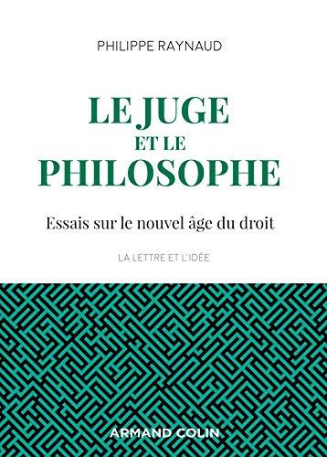 Le juge et le philosophe - 2e éd. : Essais sur le nouvel âge du droi