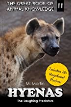 Hyenas: The Laughing Predators (The Great Book of Animal Knowledge) (Volume 11)