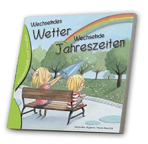 Wissenschaft und Neugier - Wechselndes Wetter / Wechselnde Jahreszeiten: Vorlesebuch