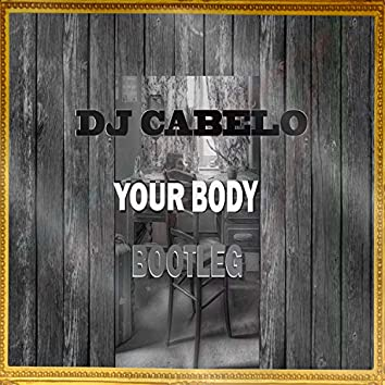 Your Body (Bootleg)