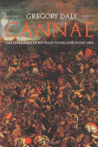 Cannae: The Experience of Battle in the Second Punic War