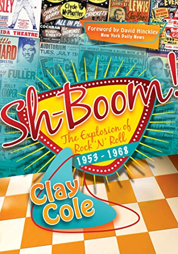 Sh-Boom!: The Explosion of Rock 'n' Roll, 1953–1968 (English Edition)