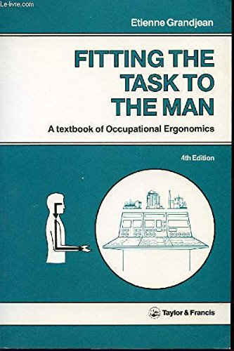 Fitting the Task to the Man: A Textbook of Occupational Ergonomics