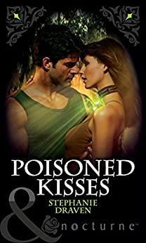 Poisoned Kisses by [Stephanie Draven]