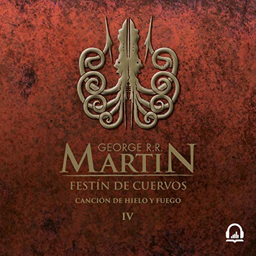 Festín de cuervos (Canción de hielo y fuego 4) [A Feast of Crows (A Song of Ice and Fire 4)] cover art
