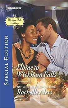 Home to Wickham Falls (Wickham Falls Weddings Book 1) by [Rochelle Alers]