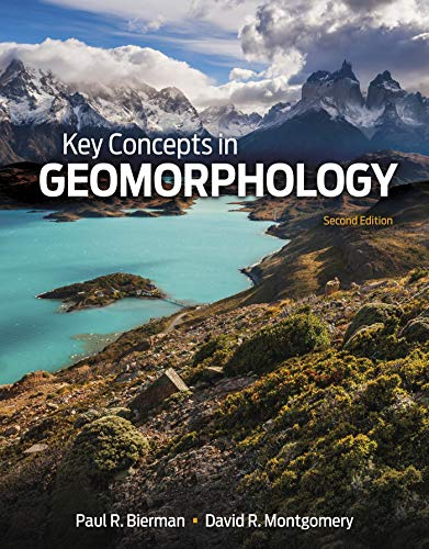 Compare Textbook Prices for Key Concepts in Geomorphology Second Edition ISBN 9781319059804 by Bierman, Paul R.,Montgomery, David R.