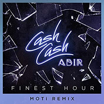 Finest Hour (feat. Abir) [MOTi Remix]