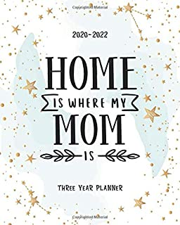 Home Is Where My Mom Is: 3 Year Monthly Calendar Organizer Planner Time Management Appointment Schedule Notebook Diary Hol...