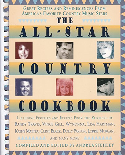 The All-Star Country Cookbook: Great Recipes and Reminiscences from America's Favorite Country...