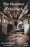The Haunter of the Dark (English Edition)
