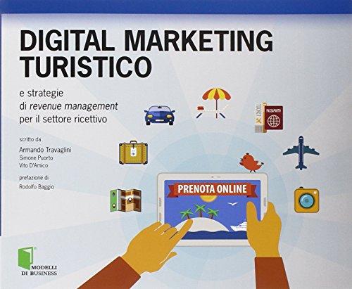 Digital marketing turistico e strategie di «revenue management» per il settore ricettivo - 1