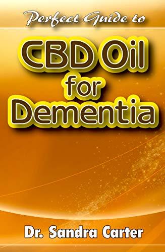 Perfect Guide to CBD Oil for Dementia:...