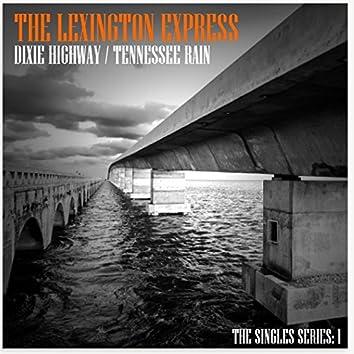 Singles 1: Dixie Highway / Tennessee Rain
