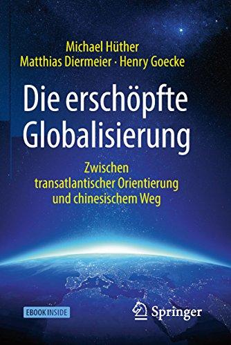 Die erschöpfte Globalisierung : Zwischen transatlantischer Orientierung und chinesischem Weg