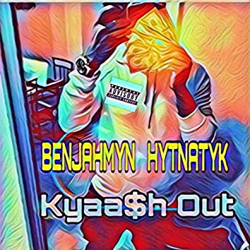 Kyaash Out